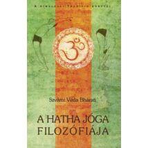 Szvámi Véda Bhárati  - A hatha jóga filozófiája