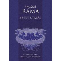 Szvámí Ráma - Szent utazás
