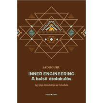 Sadhguru - Inner Engineering - A belső átalakulás