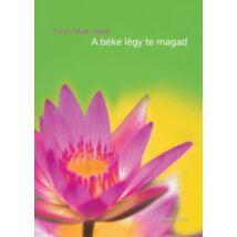 Thich Nhat Hanh - A béke légy te magad
