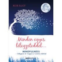 Rose Elliot - Minden egyes lélegzeteddel...