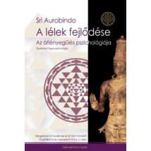 Sri Aurobindo - A lélek fejlődése