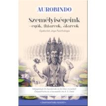 Sri Aurobindo - Személyiségeink - egók, (h)arcok, álarcok