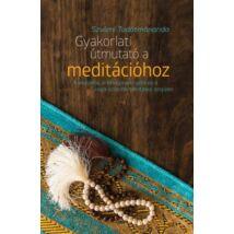 Szvámí Tadátmánanda - Gyakorlati útmutató a meditációhoz
