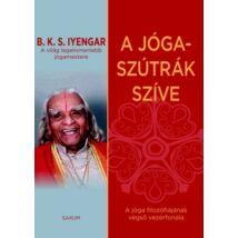B. K. S. Iyengar - A jóga-szútrák szíve