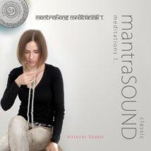 Virinchi Shakti: MantraSOUND Meditation 1. (MP3)