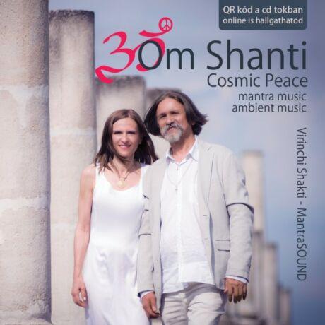 Virinchi Shakti: OM SHANTI - COSMIC PEACE