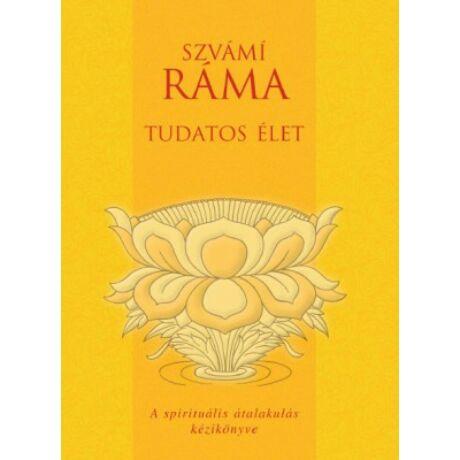 Szvámí Ráma - Tudatos élet
