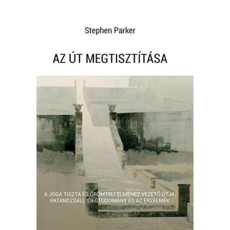 Stephen Parker - Az út megtisztítása