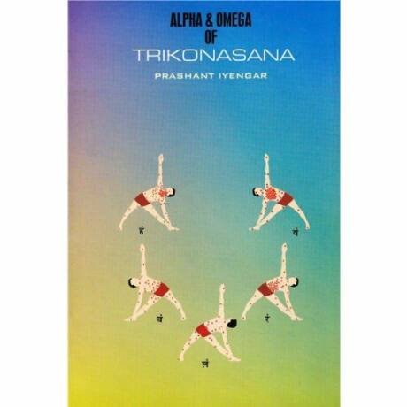 Prashant Iyengar - Alpha & Omega of Trikonasana