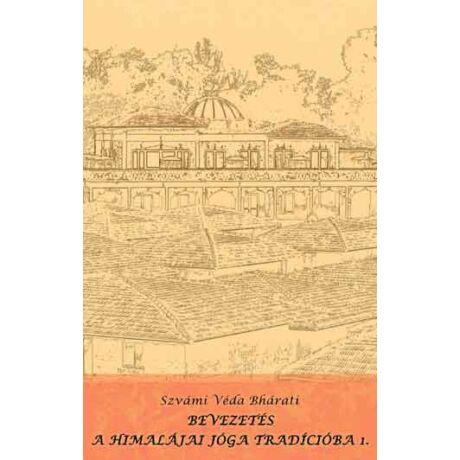 Szvámi Véda Bháratí - Bevezetés a himalájai jóga tradícióba 1.