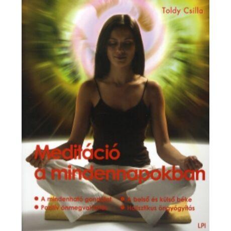 Toldy Csilla - Meditáció a mindennapokban