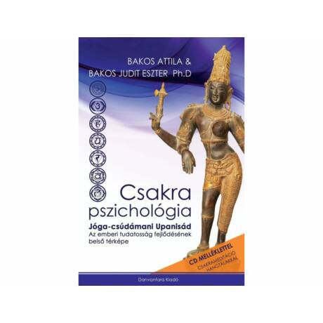 Bakos Attila és Bakos Judit Eszter - Csakra Pszichológia
