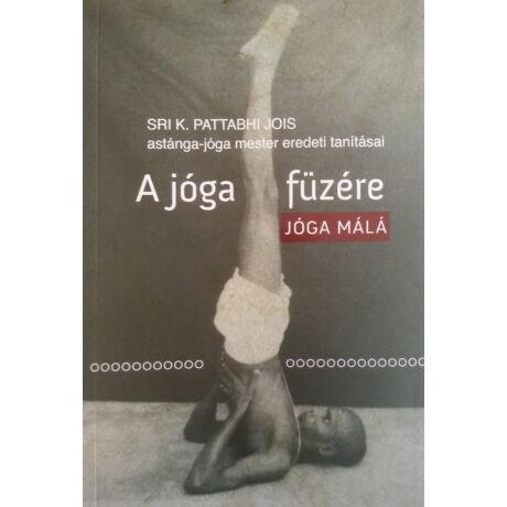 Sri K. Pattabhi Jois - A jóga füzére