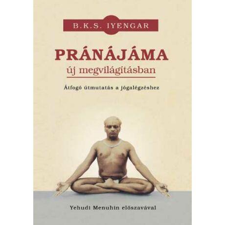 B. K. S. Iyengar - Pránájáma új megvilágításban